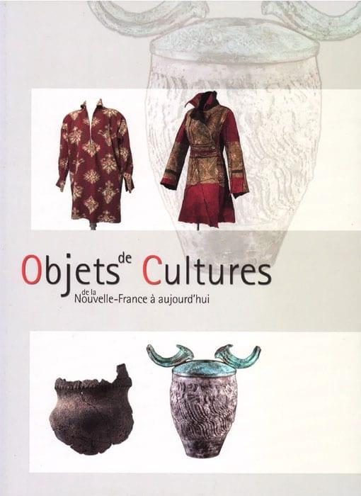 Catalogue Objets de culture : de la Nouvelle-France à aujourd'hui