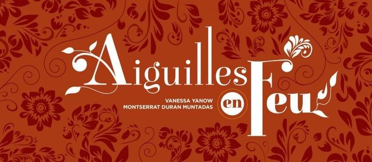 Aiguilles en feu – Vanessa Yanow et Montserrat Duran Muntadas